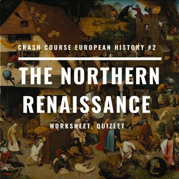 Crash Course European History 3 The Northern Renaissance Worksheet Crash Course European History Crash Course World History Renaissance worksheet answer key