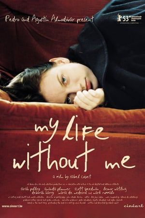 Watch Full My Life Without Me For Free In 2020 We Movie Life Parent Child Relationship