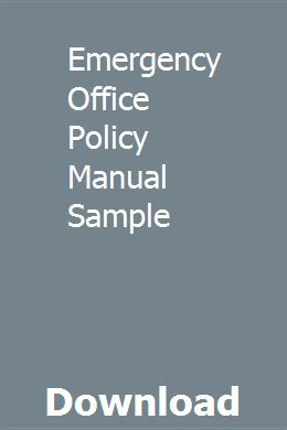 Emergency Office Policy Manual Sample Textbook Manual Ford