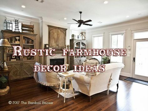 Rustic Farmhouse Décor Ideas, A Guide To This Natural And