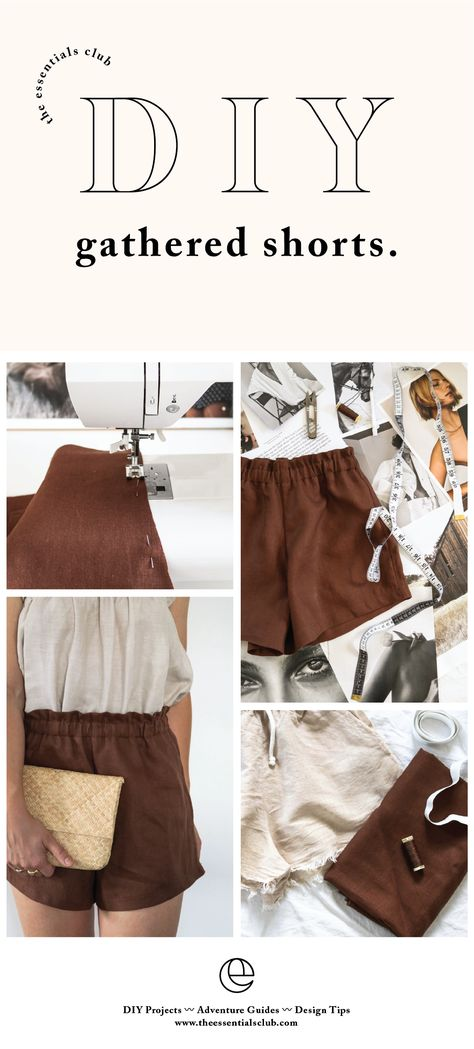 DIY: gathered shorts Make what you can and ethically source the rest! The Essentials Club is all about sharing the steps to become more resourceful and creative with crafting your own minimal, conscious wardrobe. SAY HELLO TO THE NEW SUMM Diy Clothing, Sewing Clothes, Clothing Patterns, Sewing Patterns, Vintage Clothing, Diy Shorts, Sewing Hacks, Sewing Tutorials, Sewing Projects