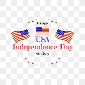 Happy Independence Day Usa 4th July Usa America Independence Day Png And Vector With Transparent Background For Free Download Happy Independence Day Usa Independence Day Happy Independence Day