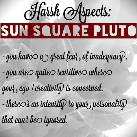 You have Sun square Pluto if your Sun sign falls within a close range of 90 apart from your Pluto sign.. So for example if you have #SunInAquarius and also #PlutoInScorpio - especially within 90 or close.. You would have this aspect. So if your Sun hits at (for example) 12 Aquarius and your Pluto hits at 14 Scorpio. This could even apply if you're (for example) a 2 Aquarius Sun and a 28 Libra Pluto. The closer the degree the more intense the aspect. Can't make sense of all these degrees and aspe
