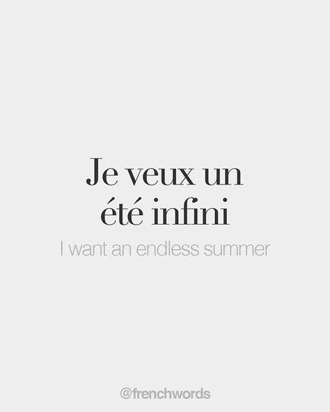 Je veux un été infini • I want an endless summer • /ʒə vø œ̃.n‿e.te ɛ̃.fi.ni/
