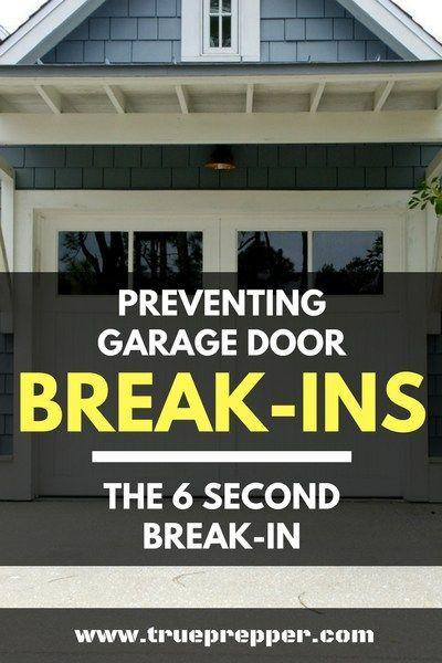 Preventing Garage Door Break Ins The 6 Second Break In Trueprepper Broken Garage Door Home Safety Garage Doors