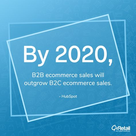 By 2020, #B2B #ecommerce sales will outgrow #B2C ecommerce sales.