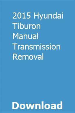 2015 Hyundai Tiburon Manual Transmission Removal Transmission Repair Toyota Tacoma Manual Transmission
