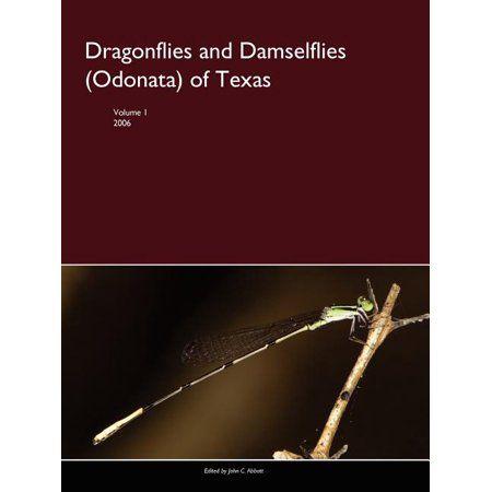 Dragonflies and Damselflies (Odonata) of Texas, Volume I