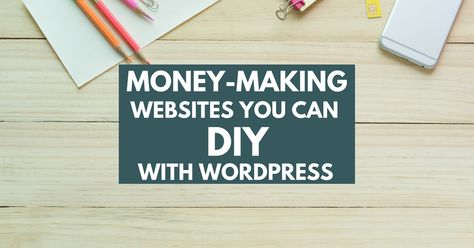 Money-Making Websites You Can DIY with WordPress