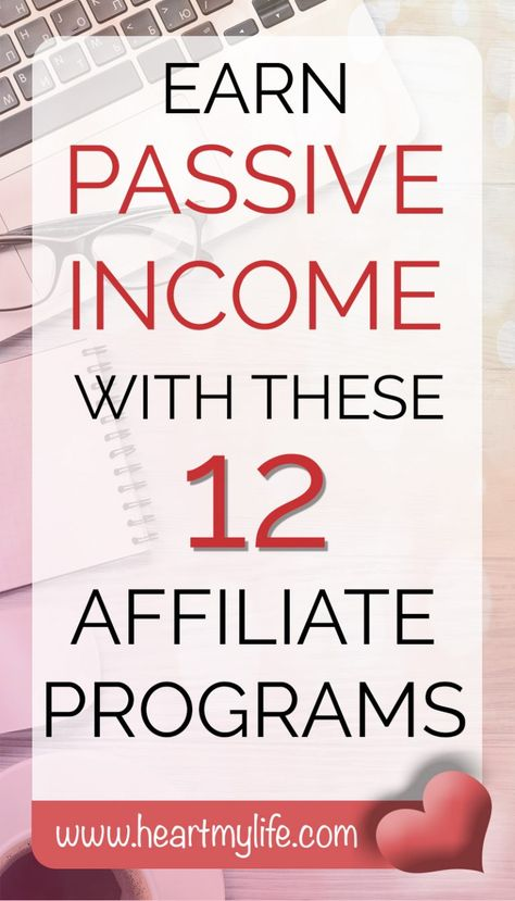 12 Affiliate Programs That Accept Newbies ⋆ Heart My Life