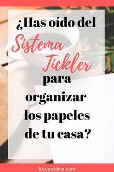 COMO ORGANIZAR LOS PAPELES DE LA CASA - LUCY POSITIVE