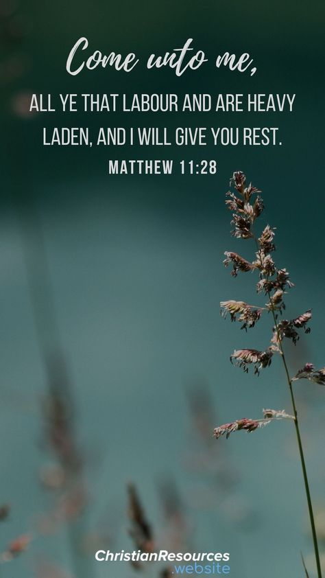Come unto me, all ye that labour and are heavy laden, and I will give you rest (Matthew 11:28). #BibleVerses #BibleQuotes #ScriptureQuotes #GodQuotes #BibleQuotesInspirational #ChristianResources #Bible #Quotes #Encouragement