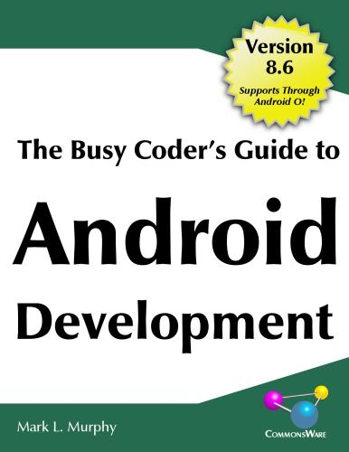 The Busy Coder's Guide to Android Development Version 8 6