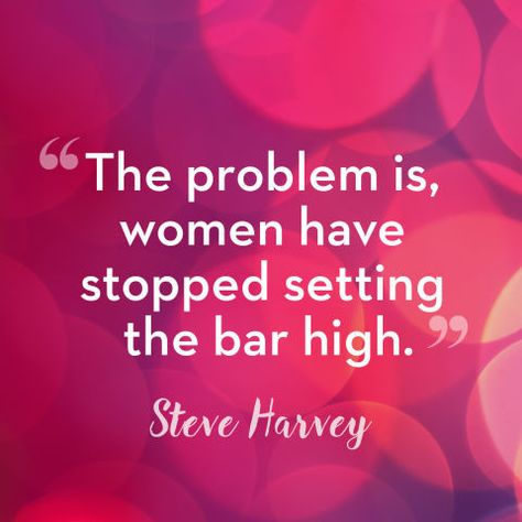 Top quotes by Steve Harvey-https://s-media-cache-ak0.pinimg.com/474x/0f/f7/30/0ff730cd5ca3e8e9d68c53e3786dd6b6.jpg