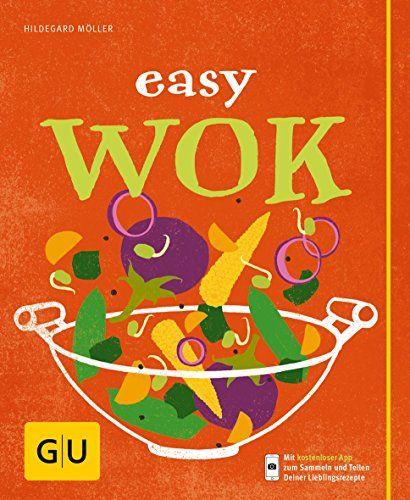 Easy Wok Gu Einfach Kochen Wok Easy Gu Kochen Mit Bildern Einfach Kochen Easy Einfach
