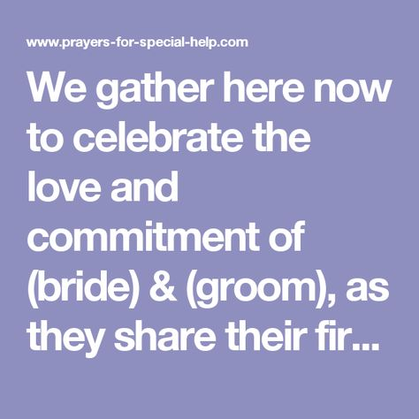 God our Father, & Lord of all Creation: We gather here now to celebrate the love and commitment of (bride) & (groom), as they share their first meal together
