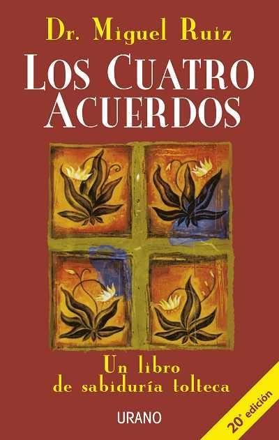 Los Cuatro Acuerdos Un Libro De Sabiduria Tolteca Miguel Ruiz Los Cuatro Acuerdos Libros De Autoayuda Libros De Motivacion