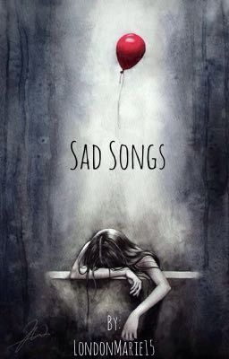 Sad songs wattpad