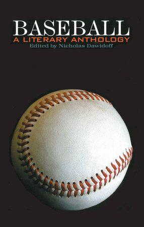 Baseball A Literary Anthology 9781931082099 Penguinrandomhouse Com Books In 2021 Library Of America Anthology Baseball