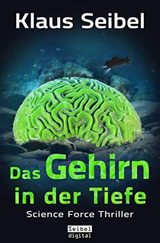 Das Gehirn In Der Tiefe Science Force 3 Der Gehirn Das Force Bucher Bucher Kaufen Thriller