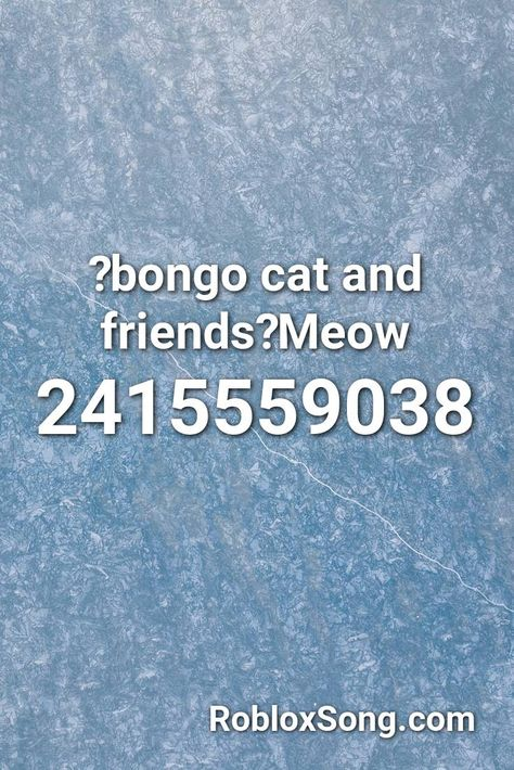Roblox Bongo Cat Bongo Cat And Friends Meow Roblox Id Roblox Music Codes In 2020 Musicals Roblox Bendy And The Ink Machine