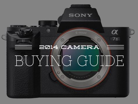 2014 Camera Buying Guide Camera Buying Guide School Photos Photo Lessons