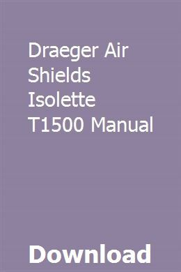 Draeger Air Shields Isolette T1500 Manual With Images Manual