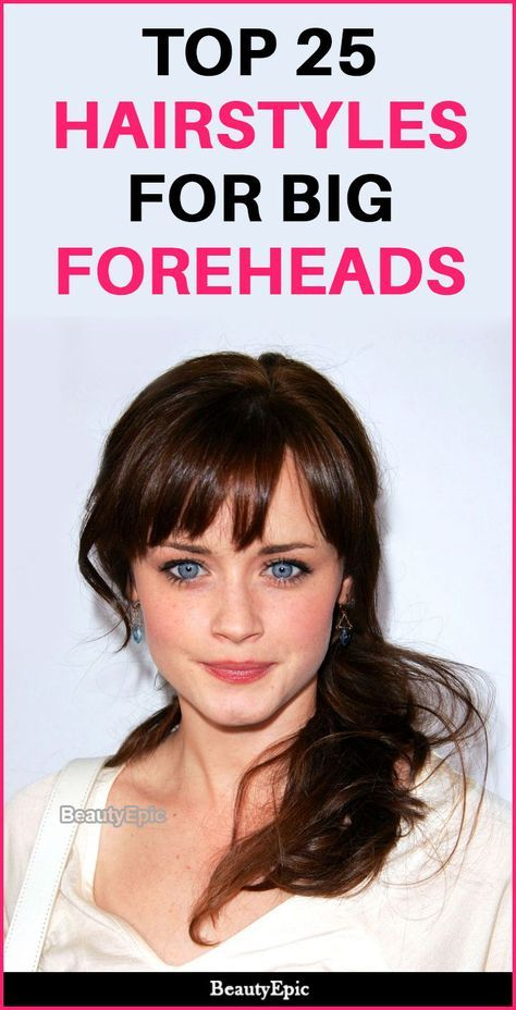 Top 25 Hairstyles For Big Foreheads Haircut For Big Forehead Hair For Big Foreheads Big Forehead