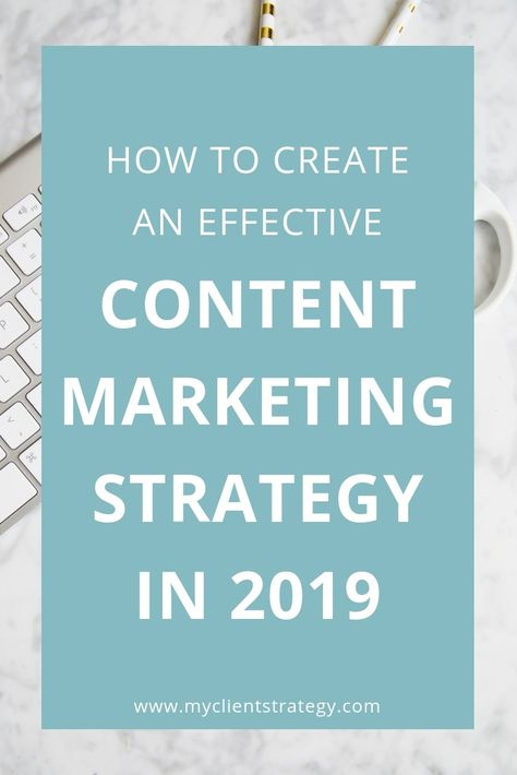 How to create an effective content marketing strategy in 2019