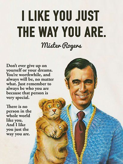 Mister Rogers Neighborhood Mister Rogers With Daniel Tiger Mister Rogers Quote Won T You Be My Neighbor Mr Rogers Quote Mr Rogers Inspirational Quotes