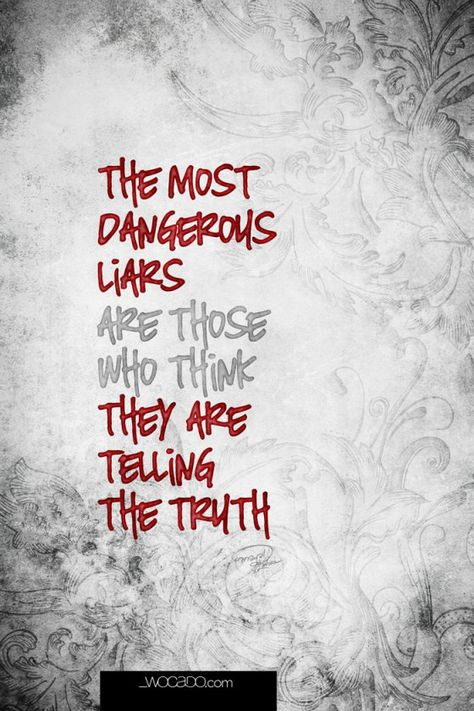 The Most Dangerous Liars - Pictue #quote by @WOCADO