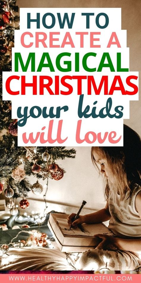 How to create a magical Christmas for kids. 5 Different ways to give kids the magical Christmas they dream of. Ideas, activities, Christmas gifts, and traditions to make this the best holiday season ever. #christmasgifts #christmastraditions #christmasforkids
