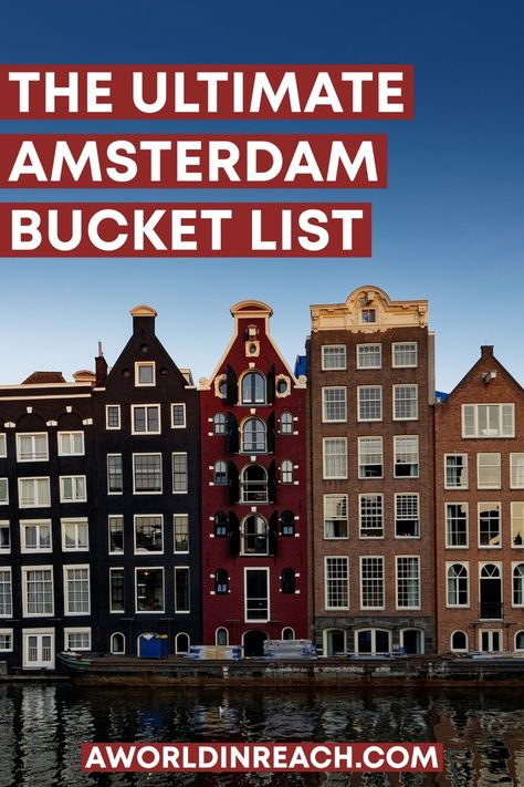 The Ultimate Amsterdam Bucket List: 20+ Top Things to Do in Amsterdam