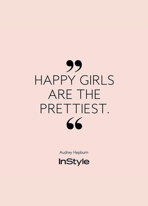 Happy girls are the prettiest. Noch mehr inspirierende Quotes findest du hier. #instyle #instylegermany #instylequotes #girls #happy #pretty