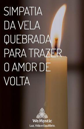 Simpatia Da Vela Quebrada Para Trazer O Amor De Volta Amor De