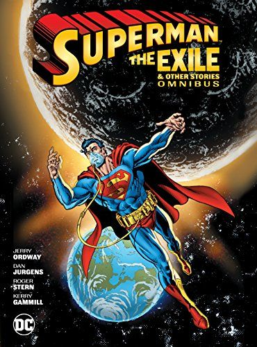 Download Pdf Superman Exile And Other Stories Omnibus Free Epub Mobi Ebooks Adventures Of Superman Death Of Superman Superman