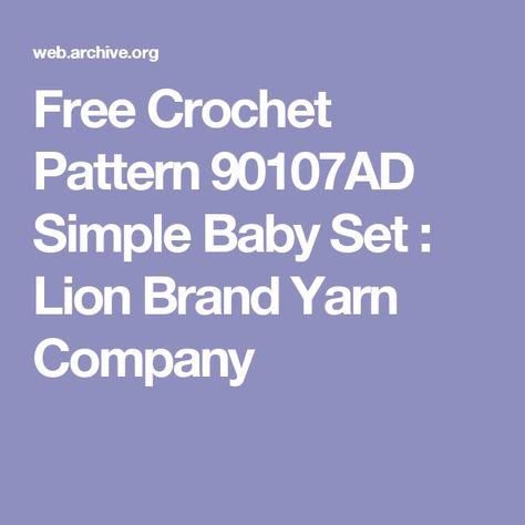 0d7e84b19 Free Crochet Pattern 90107AD Simple Baby Set : Lion Brand Yarn ...
