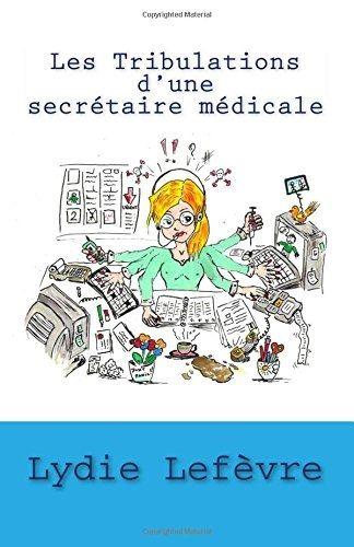 Couverture Les tribulations d'une secrétaire médicale, tome 1
