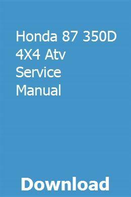 Honda 87 350d 4x4 Atv Service Manual Owners Manuals Repair Manuals Klr 650