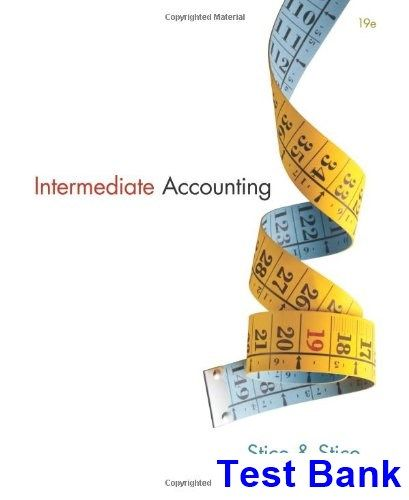 Intermediate Accounting 19th Edition Stice Test Bank | Test