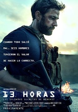 13 Horas Los Soldados Secretos De Bengasi Online Latino 2016 Peliculas Audio Latino Online 13 Hours Movie Michael Bay Movie Posters
