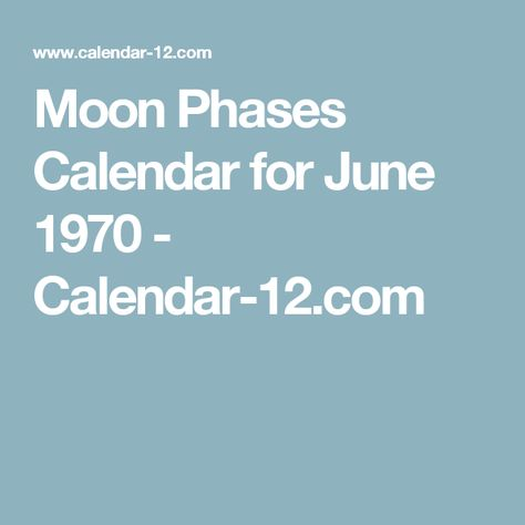 Moon Phases Calendar For June 1970 Calendar 12 Com Moon
