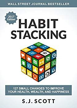 DOWNLOAD] Habit Stacking Changes Improve Happiness by S J