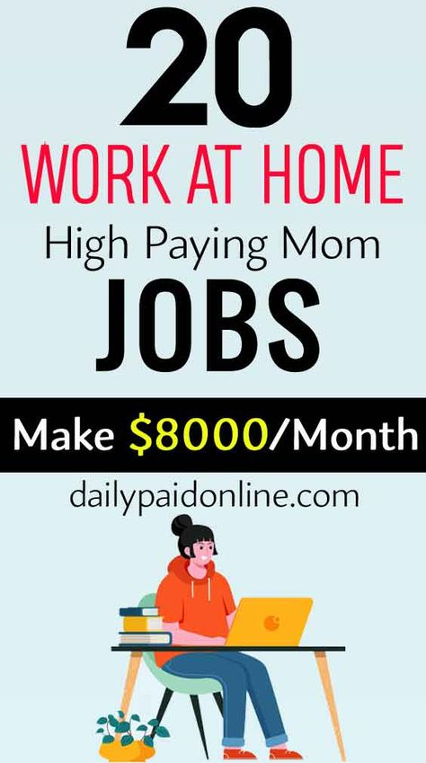 20 Work At Home High Paying Mom Jobs That Makes $8000/Month Working Part Time Side Hustle Jobs