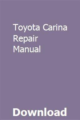 Toyota Carina Repair Manual With Images Repair Manuals Owners Manuals Manual Car
