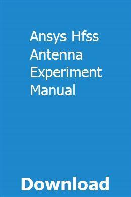 Ansys Hfss Antenna Experiment Manual Installation Manual Manual Water Treatment