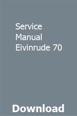 Service Manual Eivinrude 70 Repair Manuals Manual Pontiac Aztek
