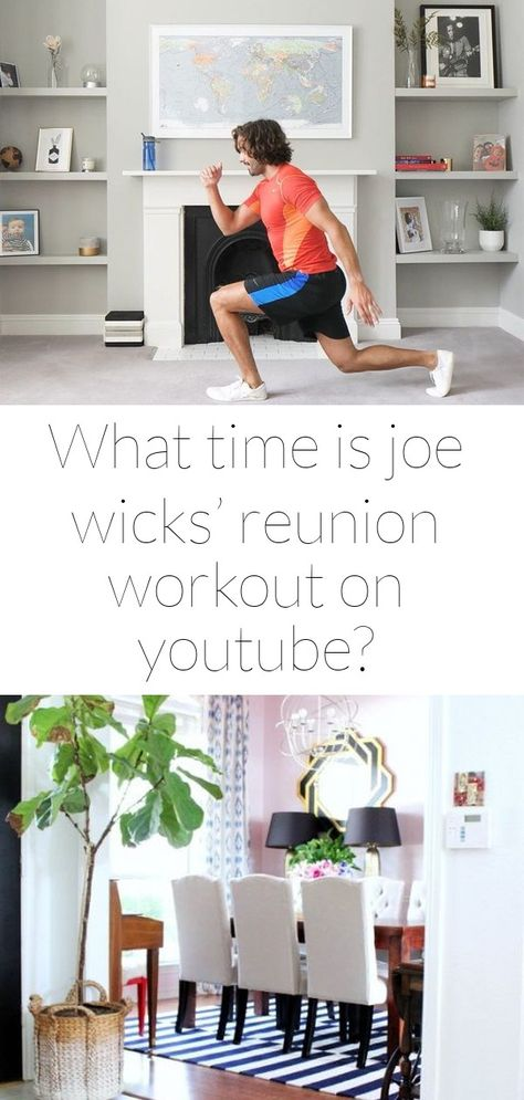 What time is joe wicks' reunion workout on youtube?
