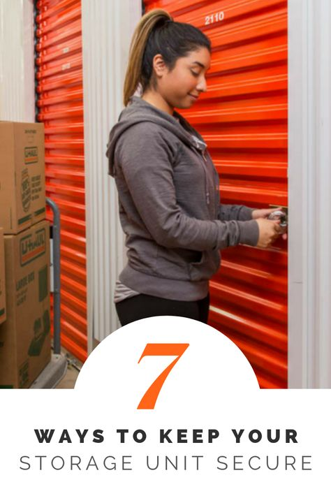 Seven Ways To Keep Your Self Storage Unit Secure Self Storage Self Storage Units The Unit