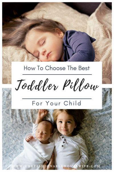 How To Choose The Best Toddler Pillow For Your Child Toddler Pillow Toddler Children